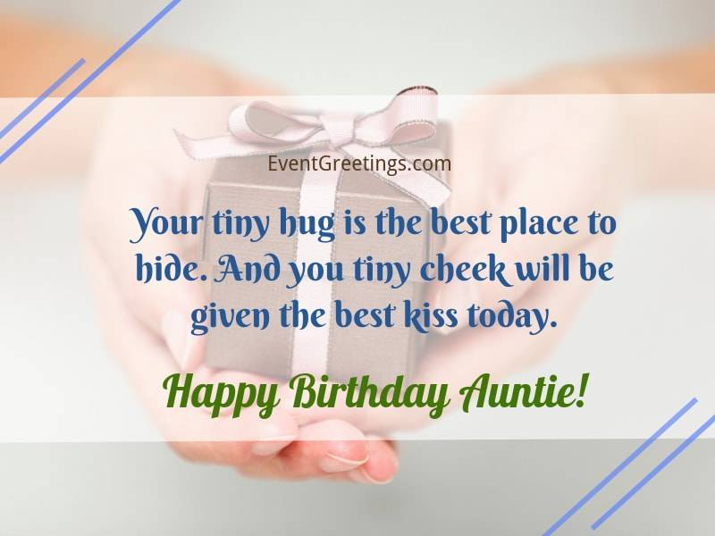 Your Tiny Hug Is The Best Aunty Birthday Wishes