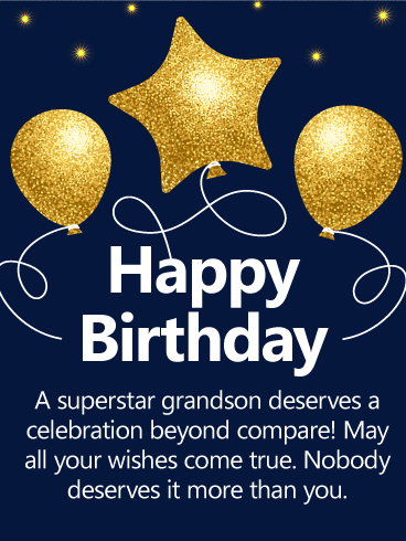A Superstar Grandson Deserves Grandson Birthday Wishes