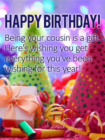 Being Your Cousin Is Cousin Birthday Wishes