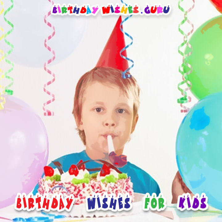 Birthday Wishes For Kids Kids Birthday Wishes