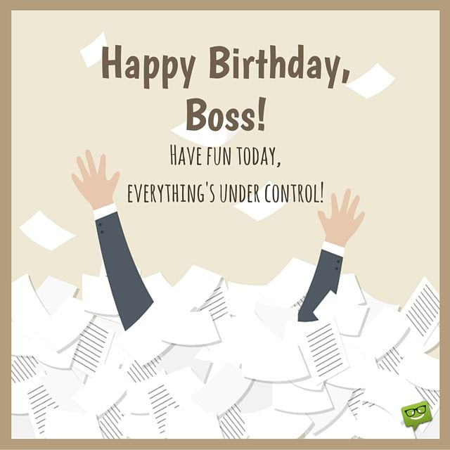 Boss! Have Fun Today Boss Birthday Wishes