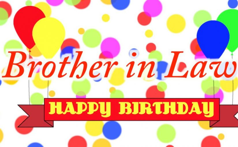 Brother In Law Happy Birthday Brother In Law Birthday Wishes