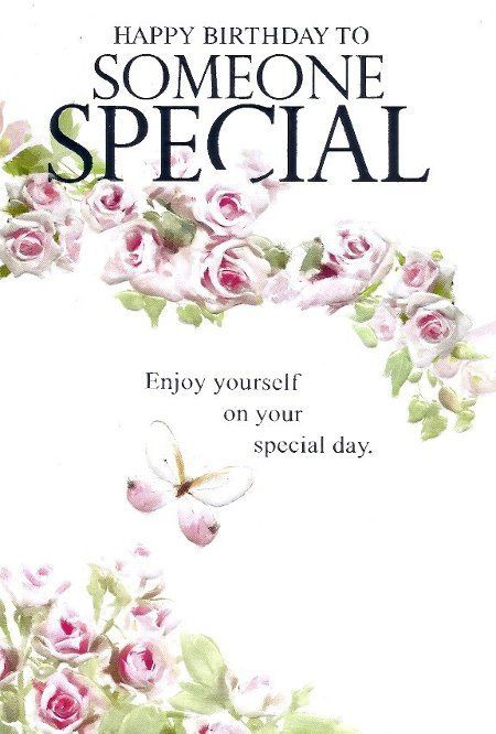 Enjoy Yourself On Your Someone Special Birthday Wishes