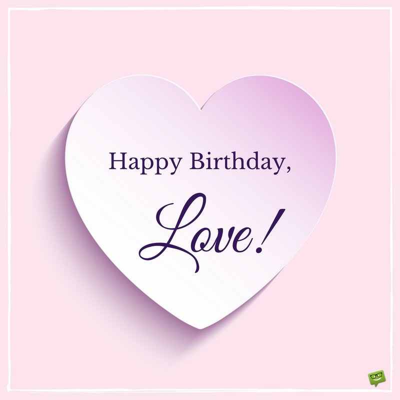 Happy Birthday Love! Wife Birthday Wishes