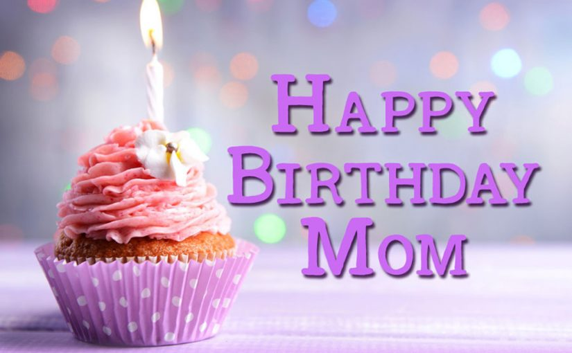 Happy Birthday Mom Cupcake Mom Birthday Wishes