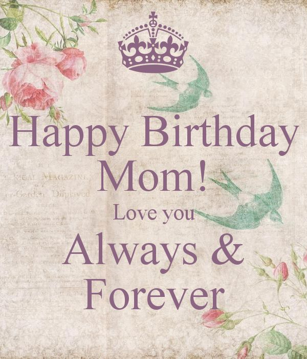 Happy Birthday Mom! Love You Mom Birthday Wishes