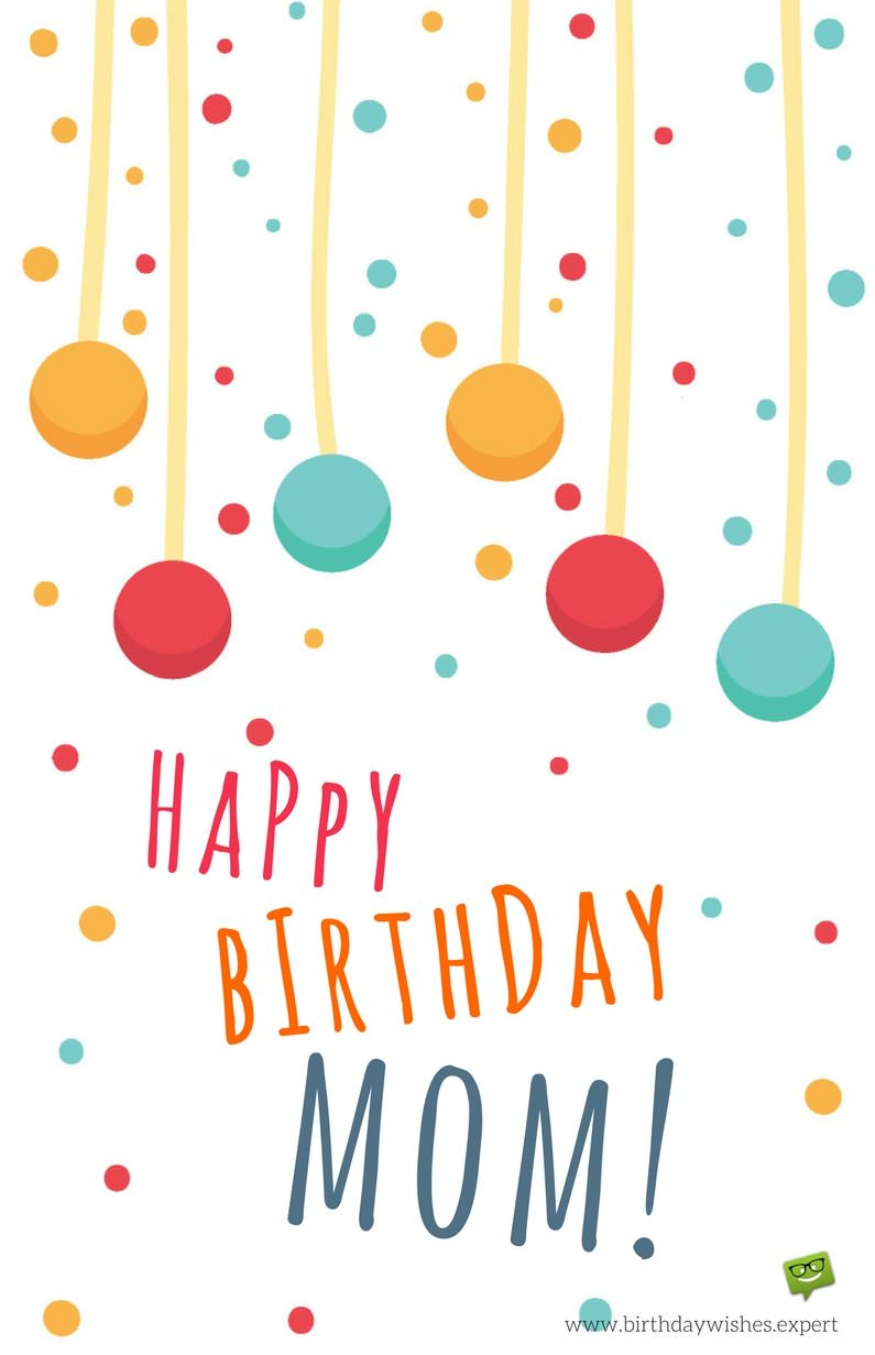 Happy Birthday Mom! Mom Birthday Wishes