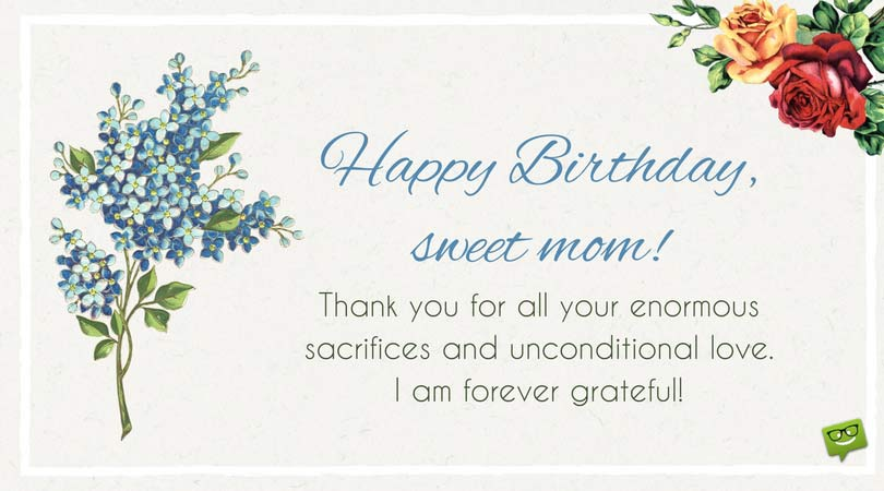 Happy Birthday Sweet Mom! Mom Birthday Wishes