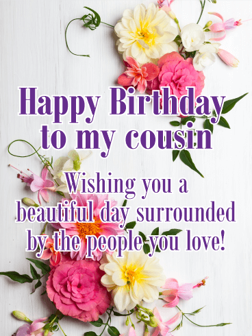 Happy Birthday To My Cousin Cousin Birthday Wishes