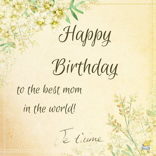 Happy Birthday To The Best Mom Mom Birthday Wishes