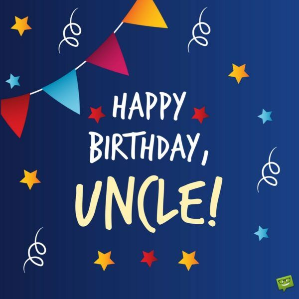 Happy Birthday, Uncle! Uncle Birthday Wishes