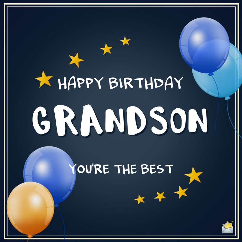 Happy Birthday You're The Best Grandson Birthday Wishes