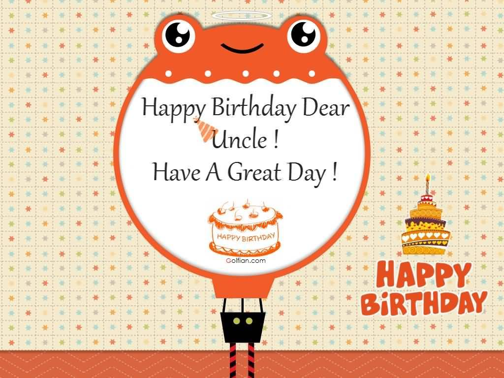 Have A Great Day Uncle Birthday Wishes