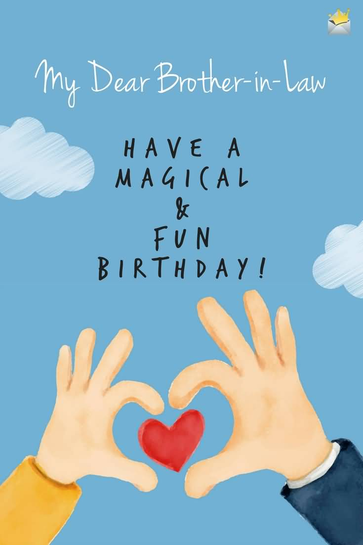 Have A Magical & Fun Brother In Law Birthday Wishes