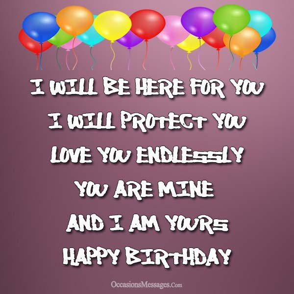 I Will Be Here Girlfriend Birthday Wishes