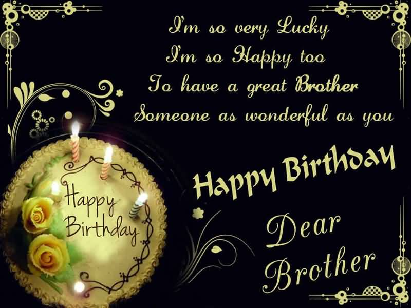 I'm So Very Lucky Brother Birthday Wishes