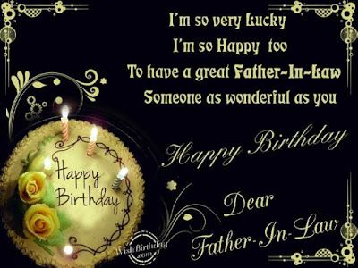 I'm So Very Lucky Father In Law Birthday Wishes
