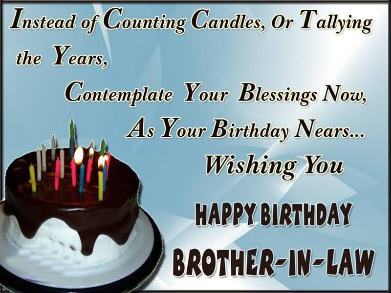 Instead Of Counting Candles Brother In Law Birthday Wishes