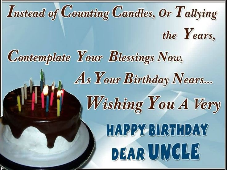 Instead Of Counting Candles Uncle Birthday Wishes