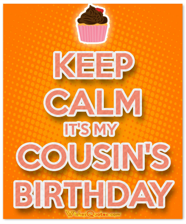 Keep Calm It's My Cousin Birthday Wishes
