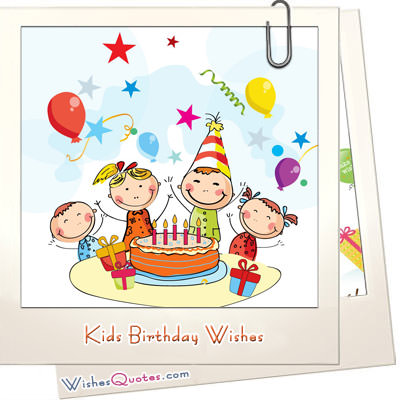 Kids Birthday Wishes Kids Birthday Wishes