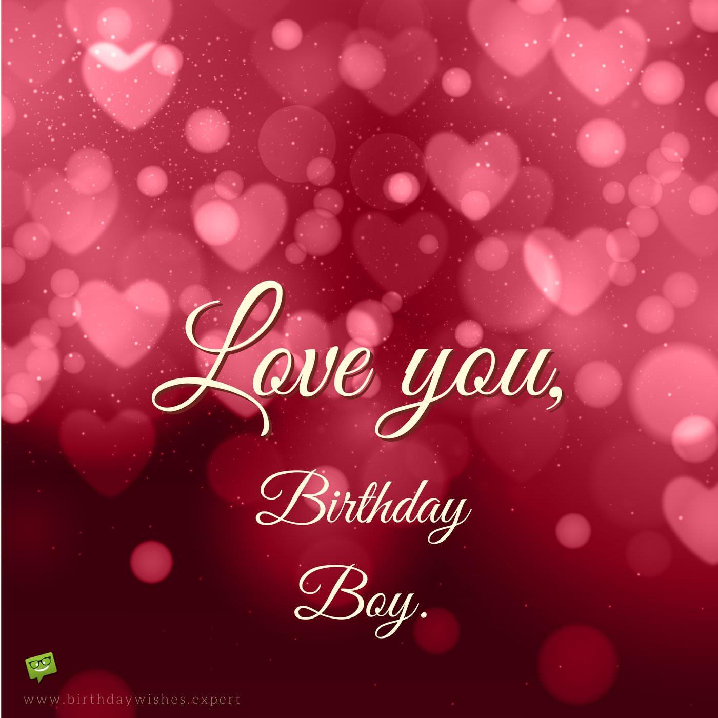 Love You Birthday Boy Boyfriend Birthday Wishes