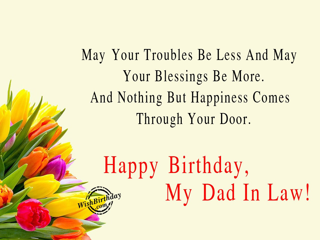 May Your Troubles Be Father In Law Birthday Wishes