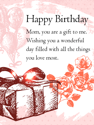 Mom You Are A Gift Mom Birthday Wishes