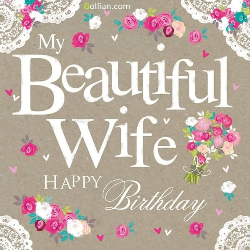 My Beautiful Wife Happy Birthday Wife Birthday Wishes