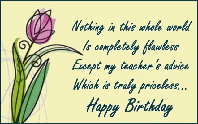 Nothing In This Whole Teacher Birthday Wishes