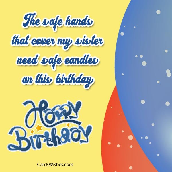 The Safe Hands That Brother In Law Birthday Wishes