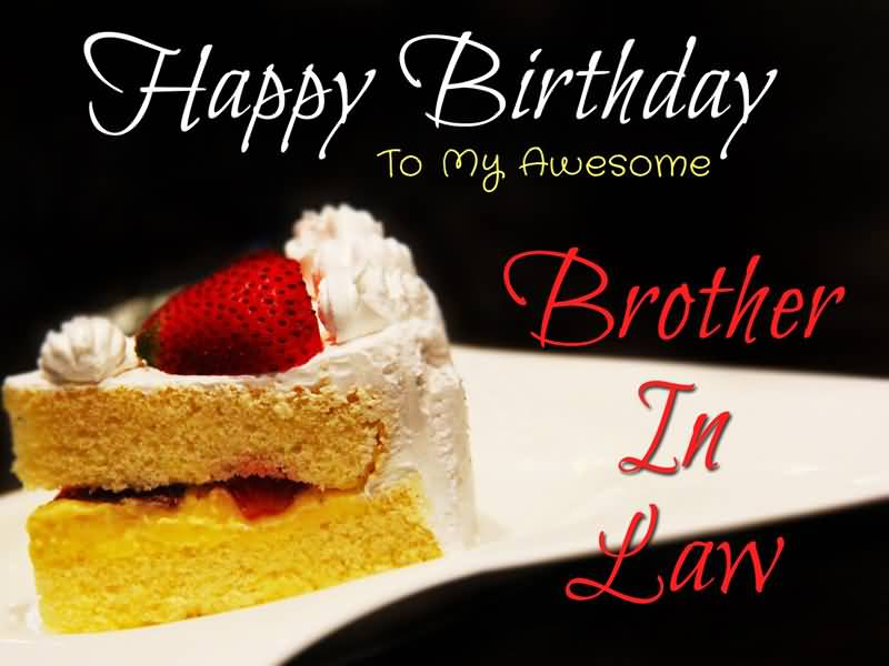 To My Awesome Brother In Law Brother In Law Birthday Wishes