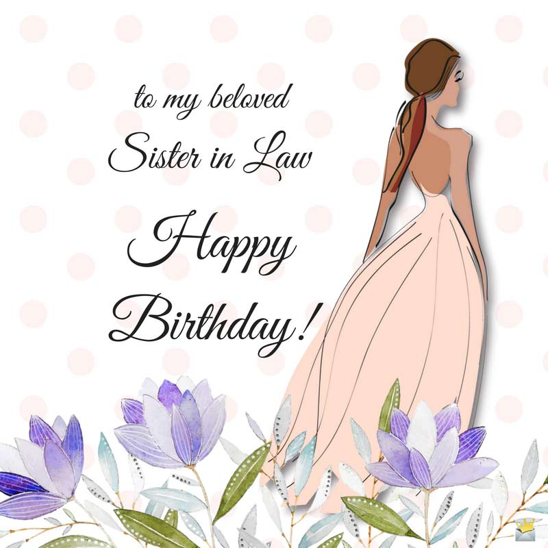 To My Beloves Happy Birthday Sister In Law Birthday Wishes