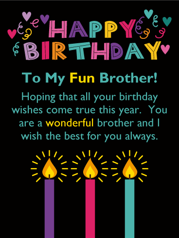 To My Fun Brother Brother Birthday Wishes