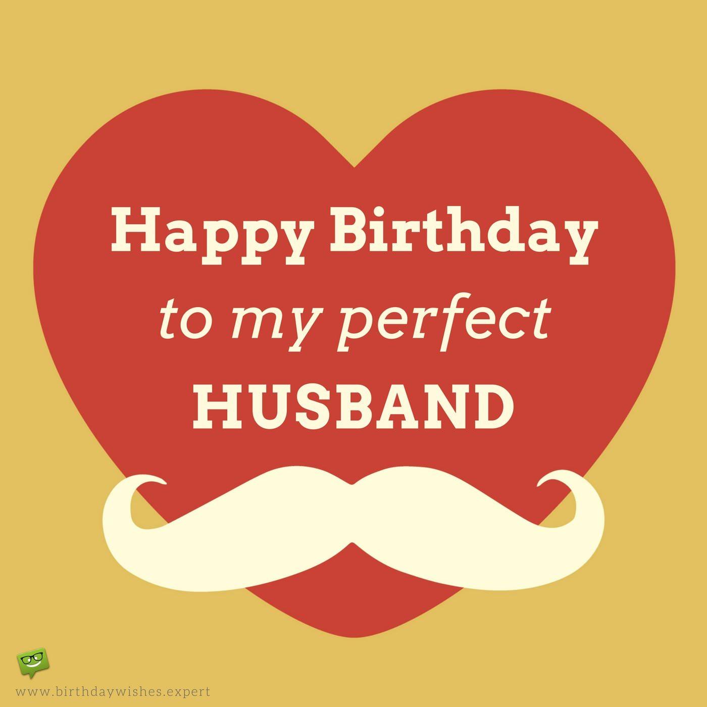To My Perfect Husband Husband Birthday Wishes