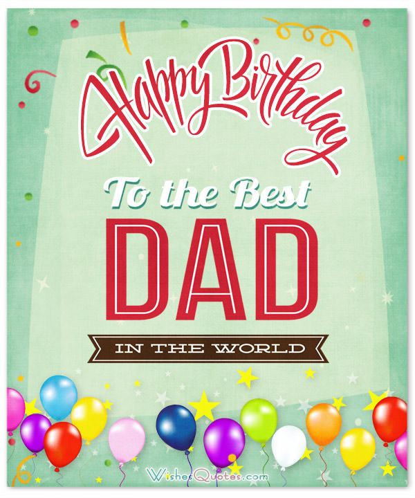 To The Best Dad In The World Dad Birthday Wishes
