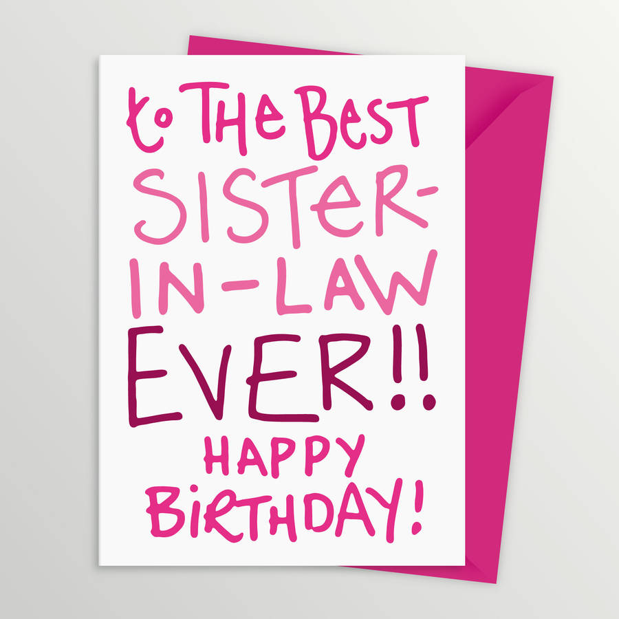 To The Best Sister Ever Sister In Law Birthday Wishes
