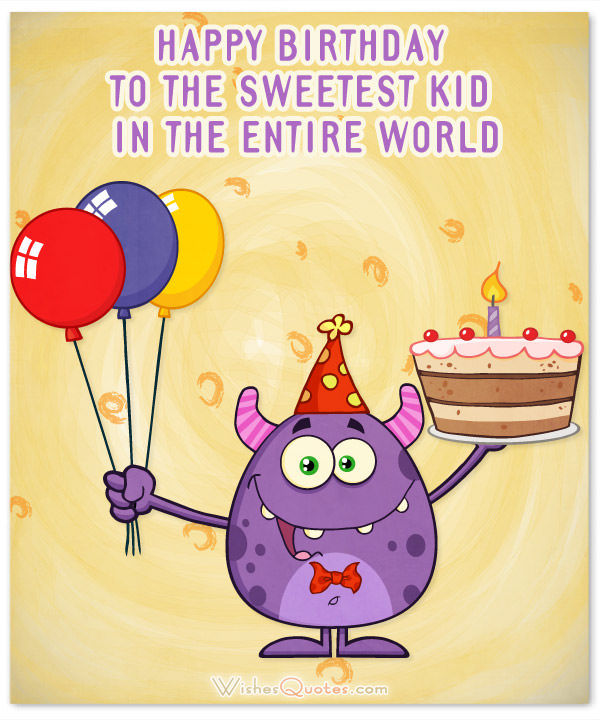 To The Sweetest Kid Kids Birthday Wishes