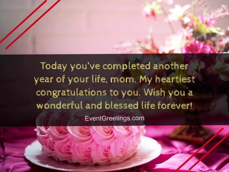 Today You've Completed Another Mom Birthday Wishes