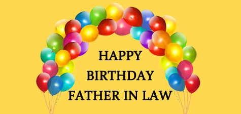 Wish You Happy Birthday Father In Law Birthday Wishes