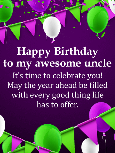 With Every Good Thing Life Uncle Birthday Wishes
