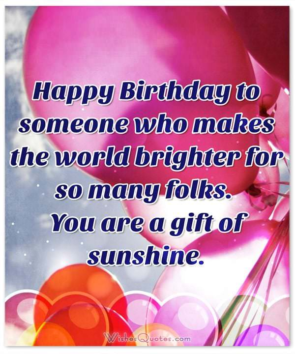 You Are A Gift Of Sunshine Someone Special Birthday Wishes