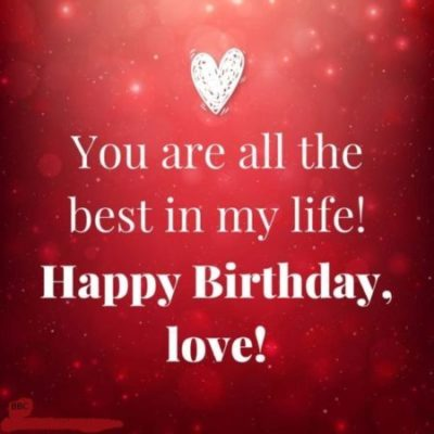 You Are All The Best In Girlfriend Birthday Wishes