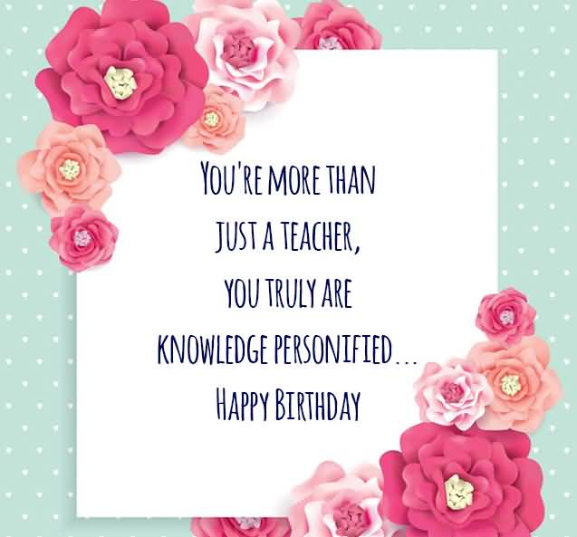 You're More Than Just Teacher Birthday Wishes
