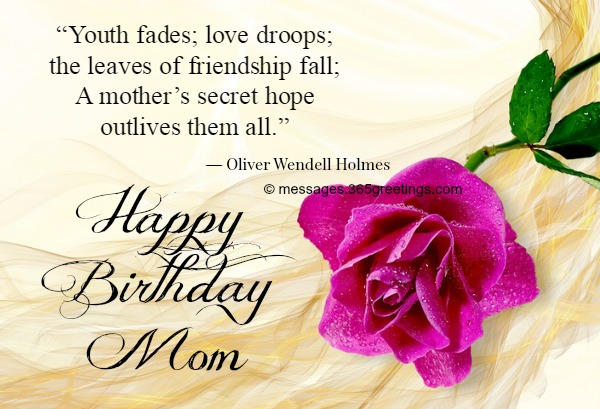 Youth Fades Love Droops Mom Birthday Wishes