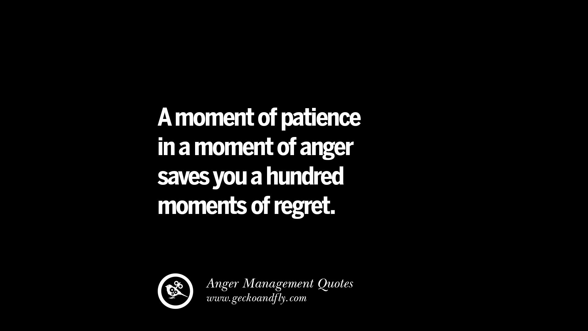 A Moment Of Patience Anger Quotes