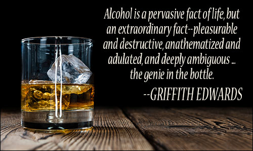 Alcohol Is A Pervasive Alcohol Quotes