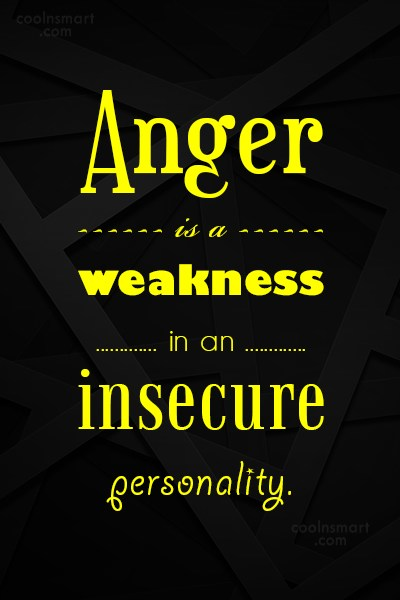 Anger Is A Weakness Anger Quotes