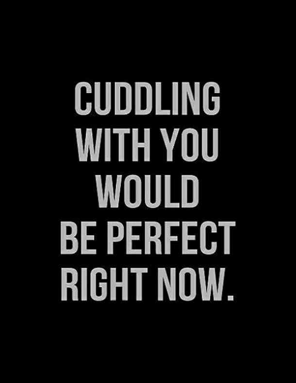 Cuddling With You Would Wcw Quotes