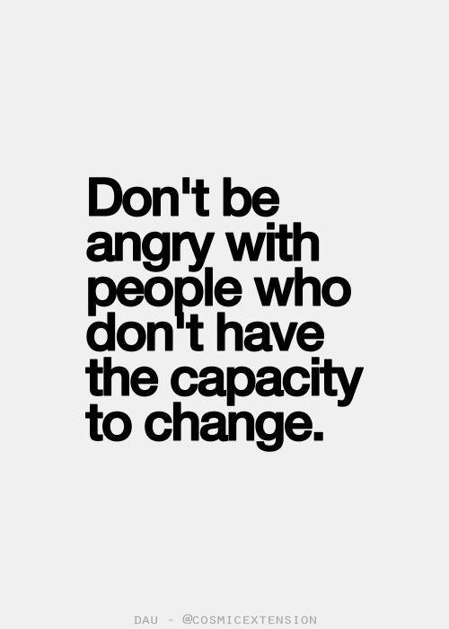 Don't Be Angry With Anger Quotes
